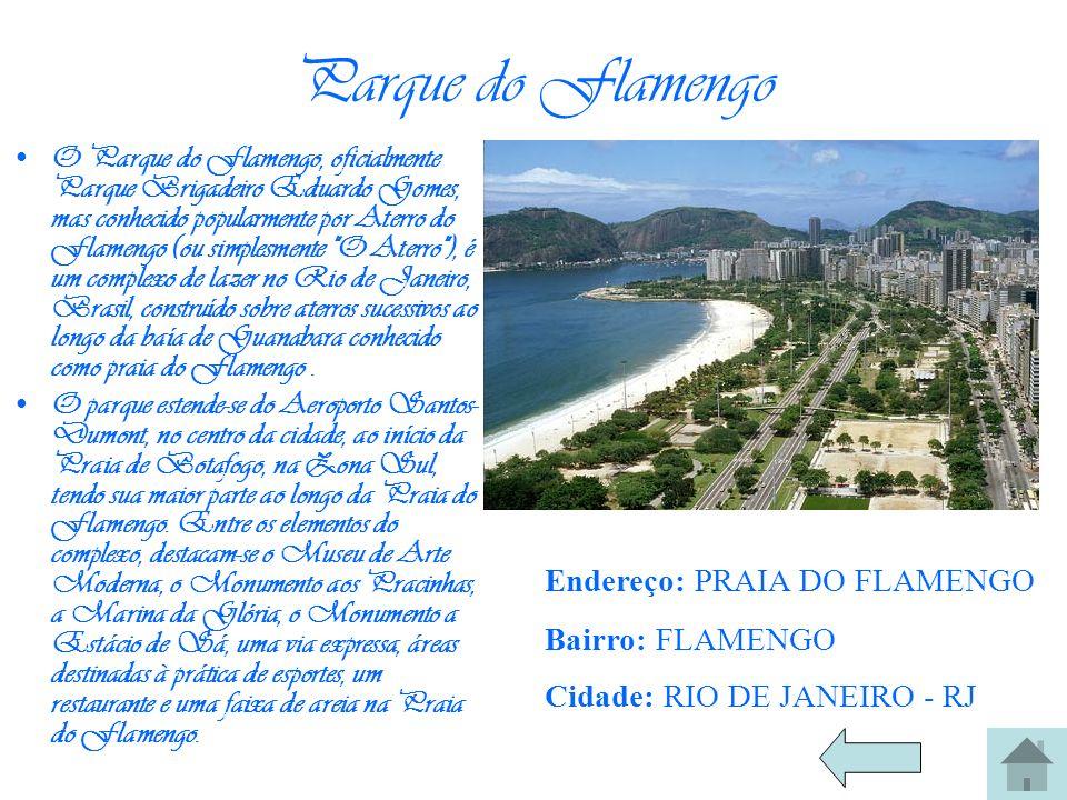 Parque do Flamengo Endereço: PRAIA DO FLAMENGO Bairro: FLAMENGO