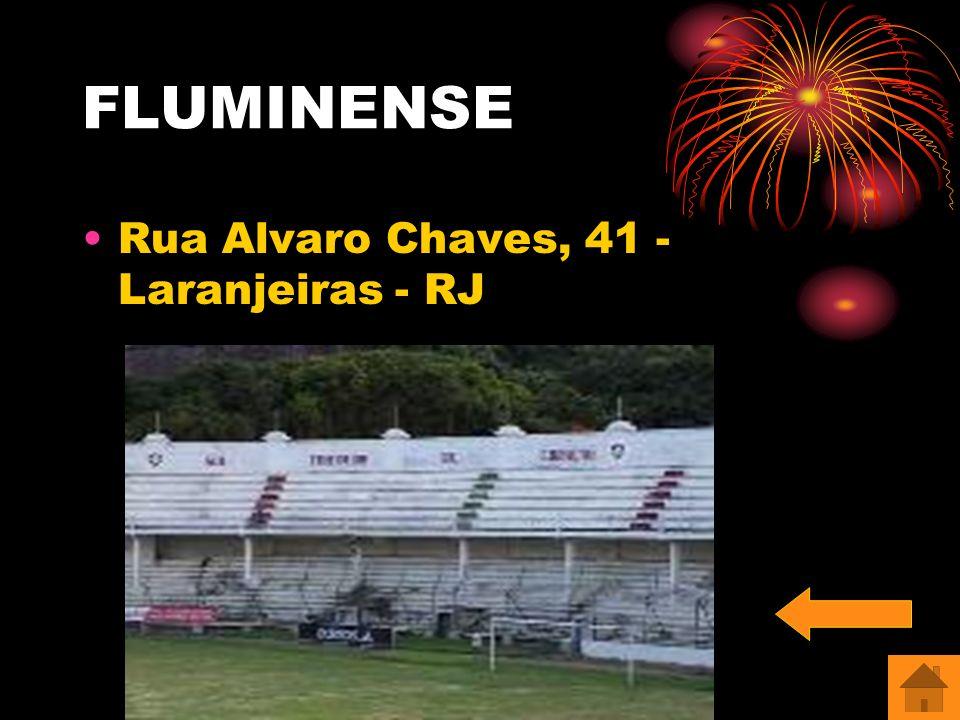 FLUMINENSE Rua Alvaro Chaves, 41 - Laranjeiras - RJ