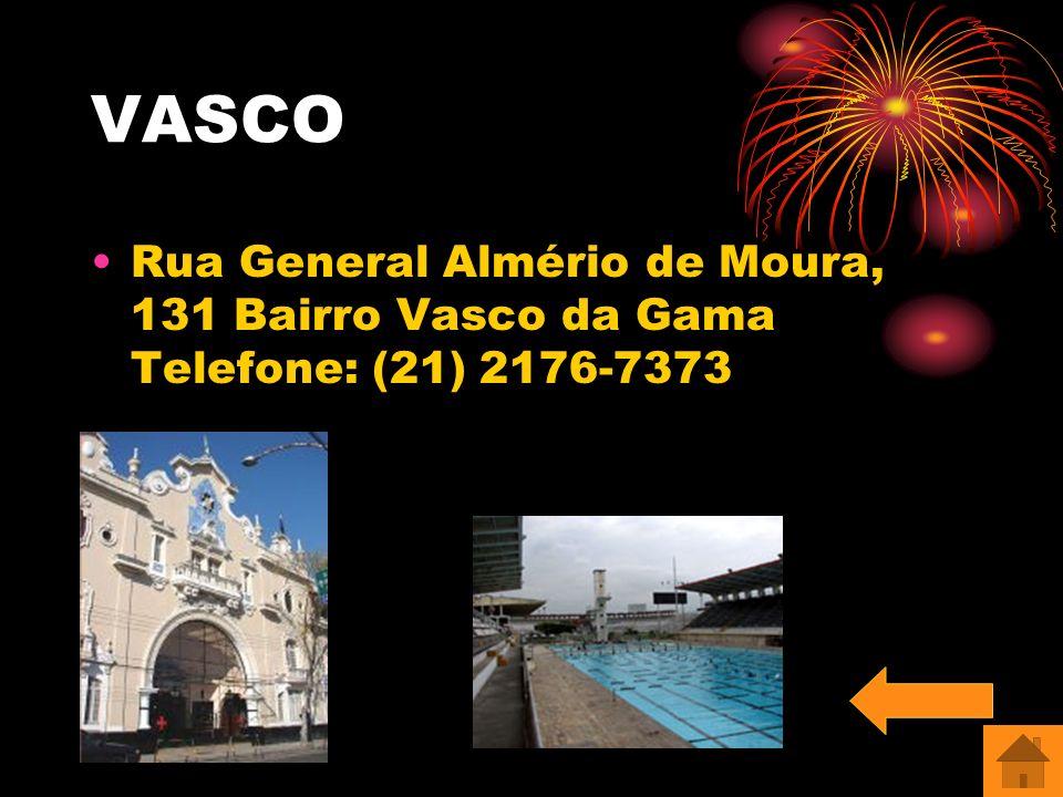VASCO Rua General Almério de Moura, 131 Bairro Vasco da Gama Telefone: (21) 2176-7373