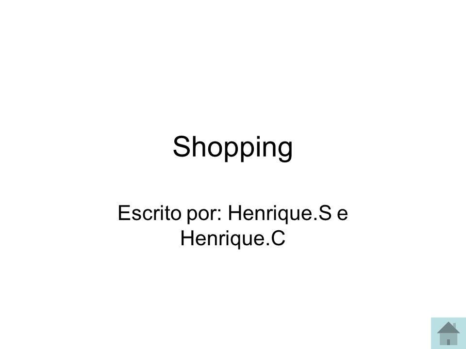 Escrito por: Henrique.S e Henrique.C