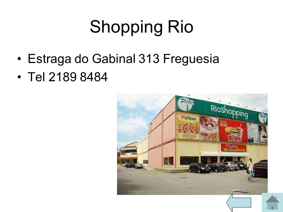 Shopping Rio Estraga do Gabinal 313 Freguesia Tel 2189 8484