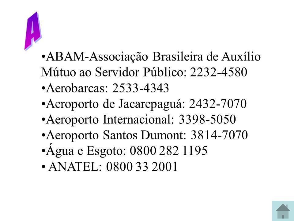 A ABAM-Associação Brasileira de Auxílio Mútuo ao Servidor Público: 2232-4580. Aerobarcas: 2533-4343.