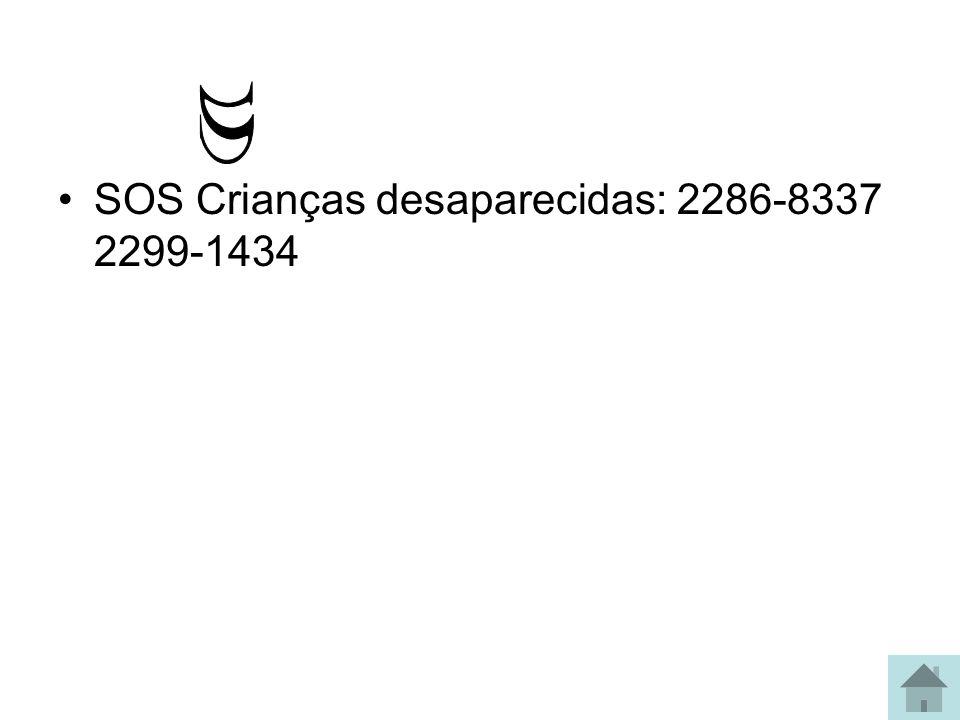 S SOS Crianças desaparecidas: 2286-8337 2299-1434