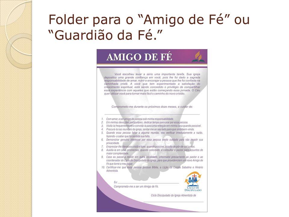 Folder para o Amigo de Fé ou Guardião da Fé.