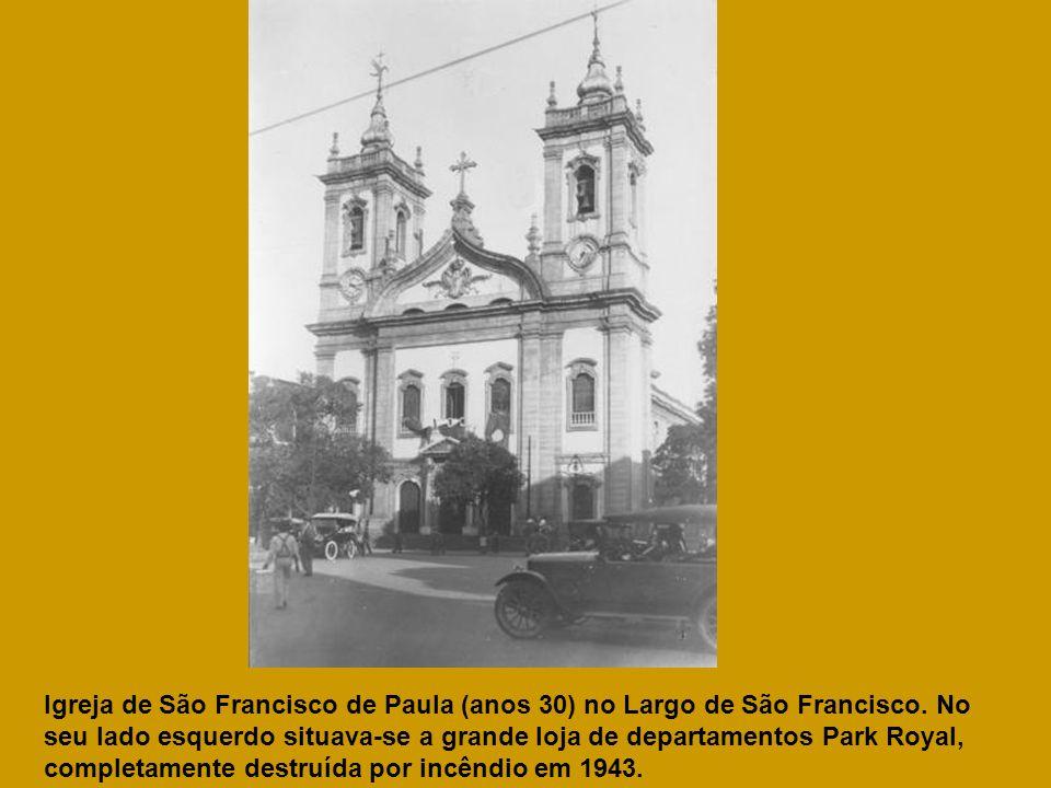 Igreja de São Francisco de Paula (anos 30) no Largo de São Francisco