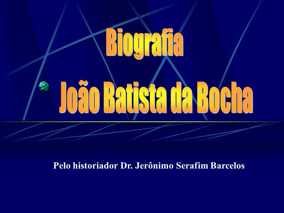 Biografia João Batista da Bocha