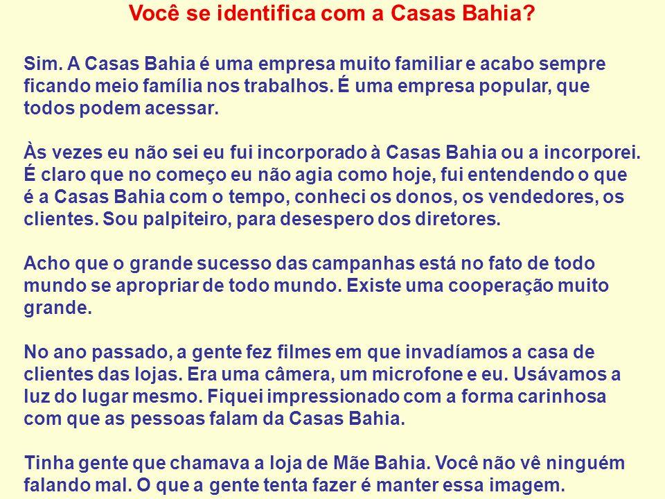 Você se identifica com a Casas Bahia