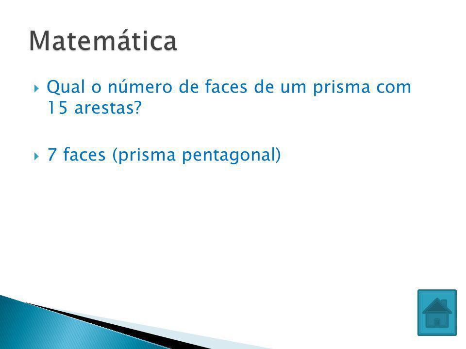Matemática Qual o número de faces de um prisma com 15 arestas