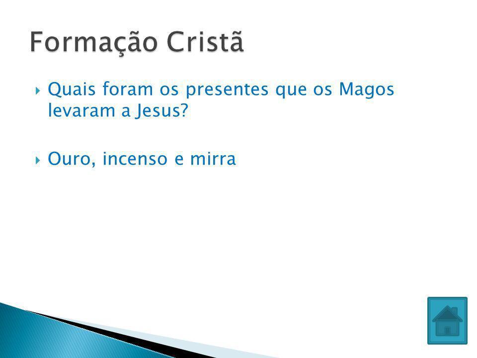 Formação Cristã Quais foram os presentes que os Magos levaram a Jesus