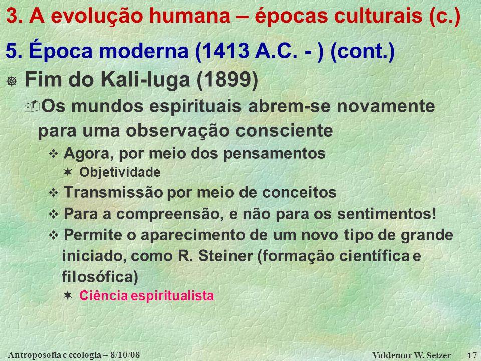 3. A evolução humana – épocas culturais (c.)