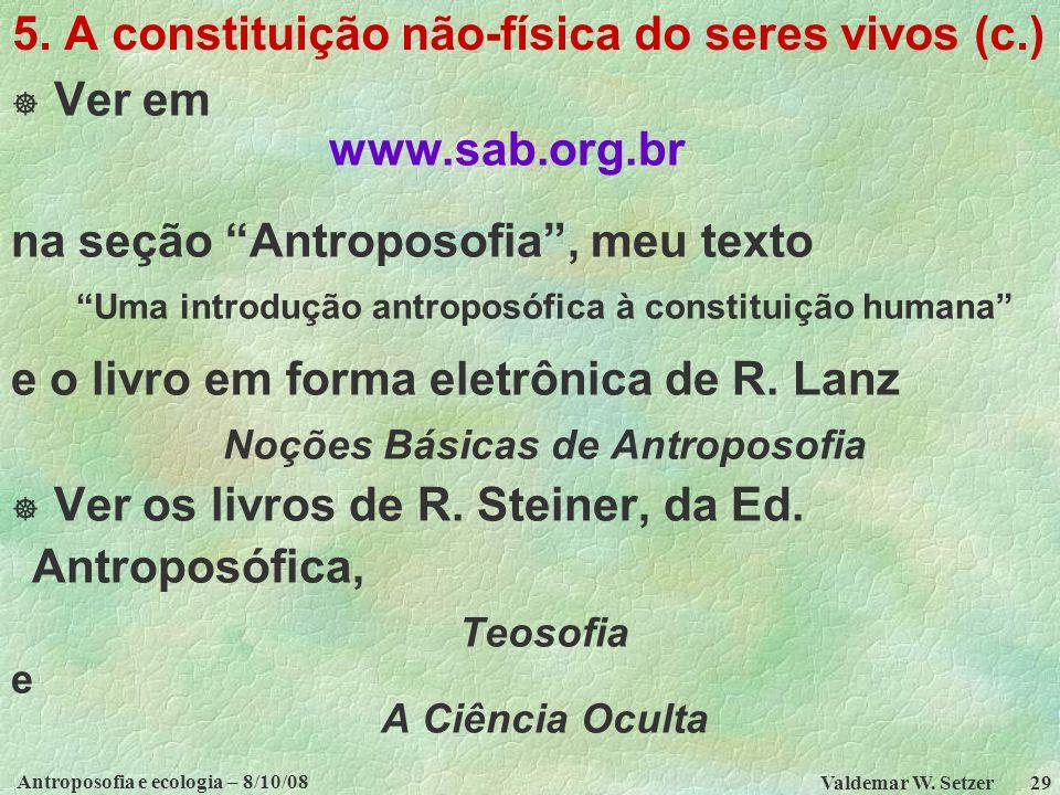 5. A constituição não-física do seres vivos (c.)