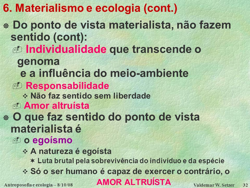 6. Materialismo e ecologia (cont.)