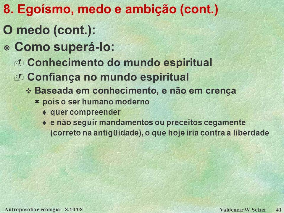8. Egoísmo, medo e ambição (cont.)