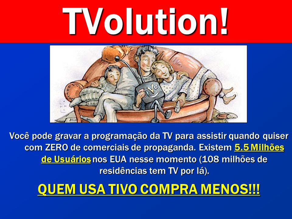 QUEM USA TIVO COMPRA MENOS!!!