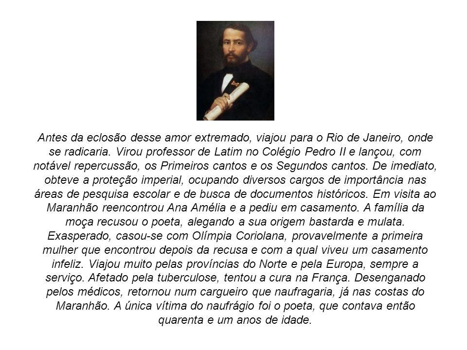 Antes da eclosão desse amor extremado, viajou para o Rio de Janeiro, onde se radicaria.