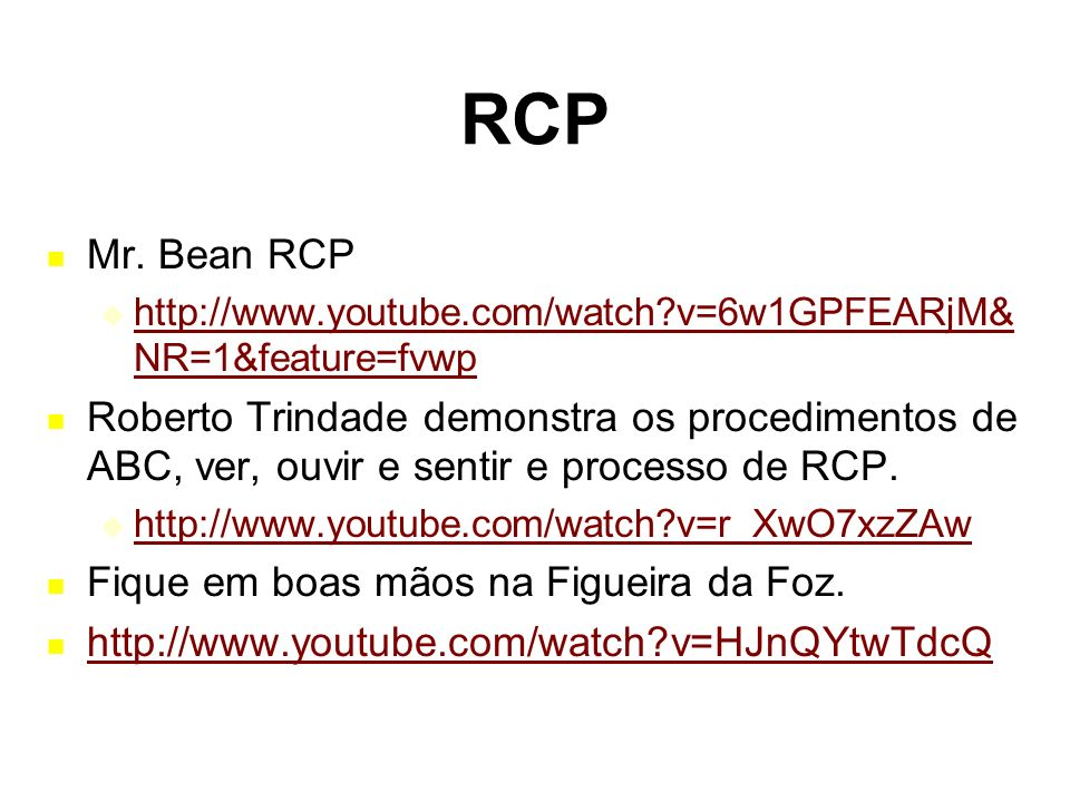 RCP Mr. Bean RCP. http://www.youtube.com/watch v=6w1GPFEARjM&NR=1&feature=fvwp.