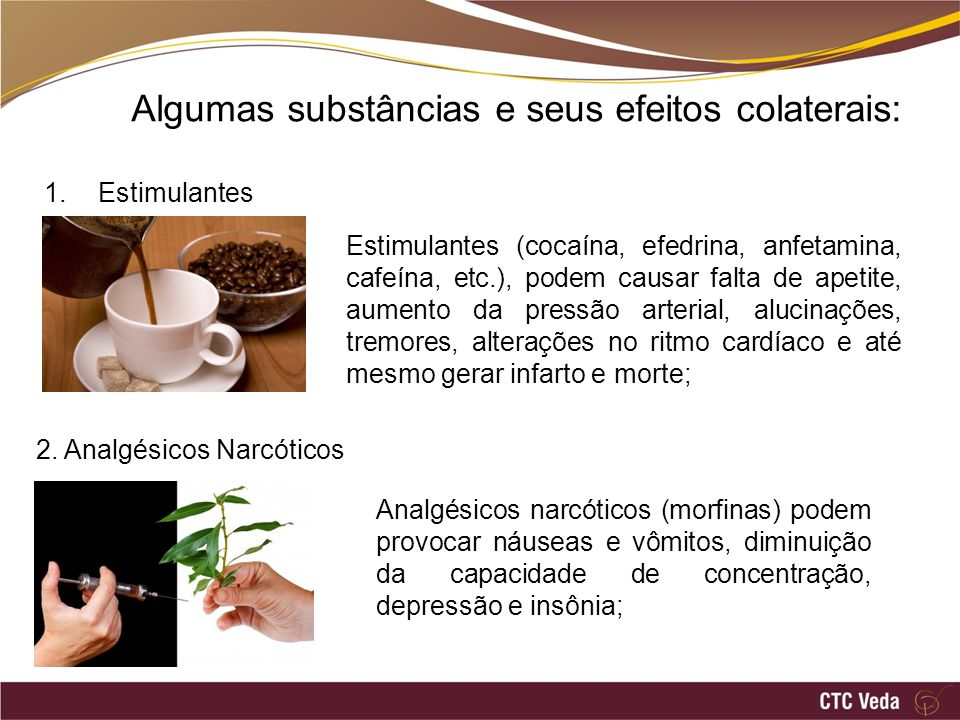 Algumas substâncias e seus efeitos colaterais: