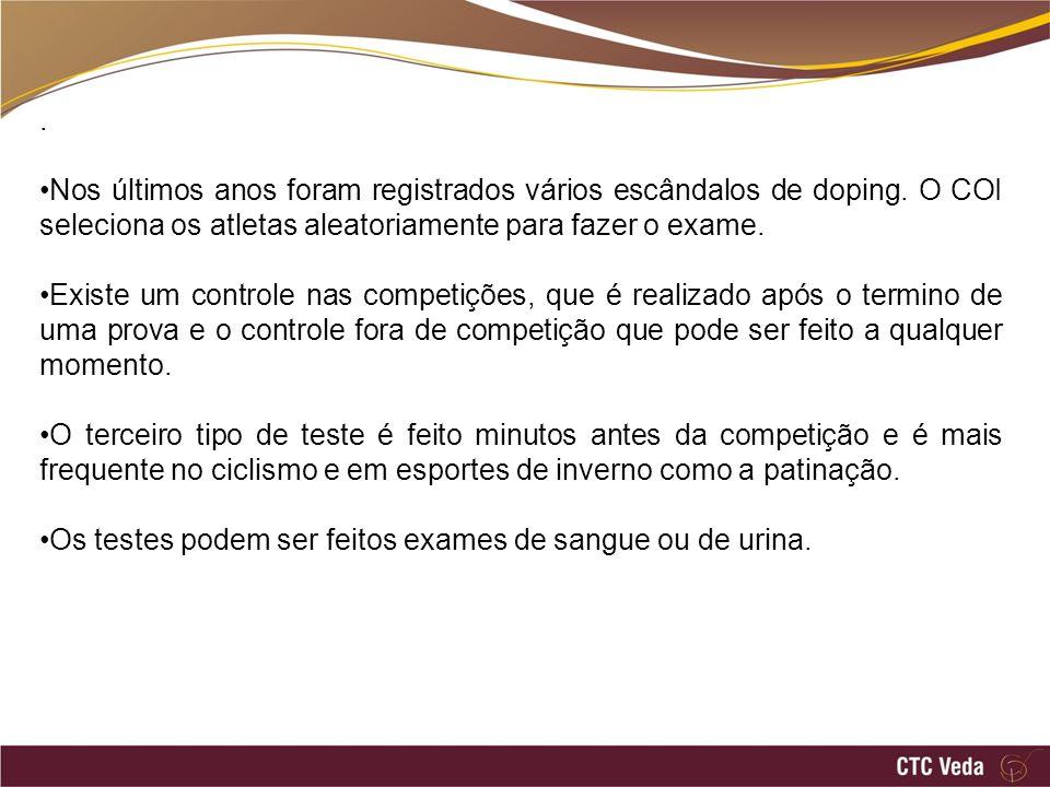. Nos últimos anos foram registrados vários escândalos de doping. O COI seleciona os atletas aleatoriamente para fazer o exame.