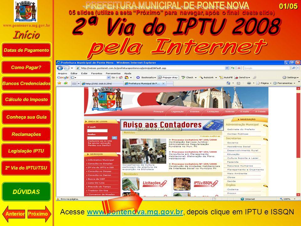 Acesse www.pontenova.mg.gov.br, depois clique em IPTU e ISSQN
