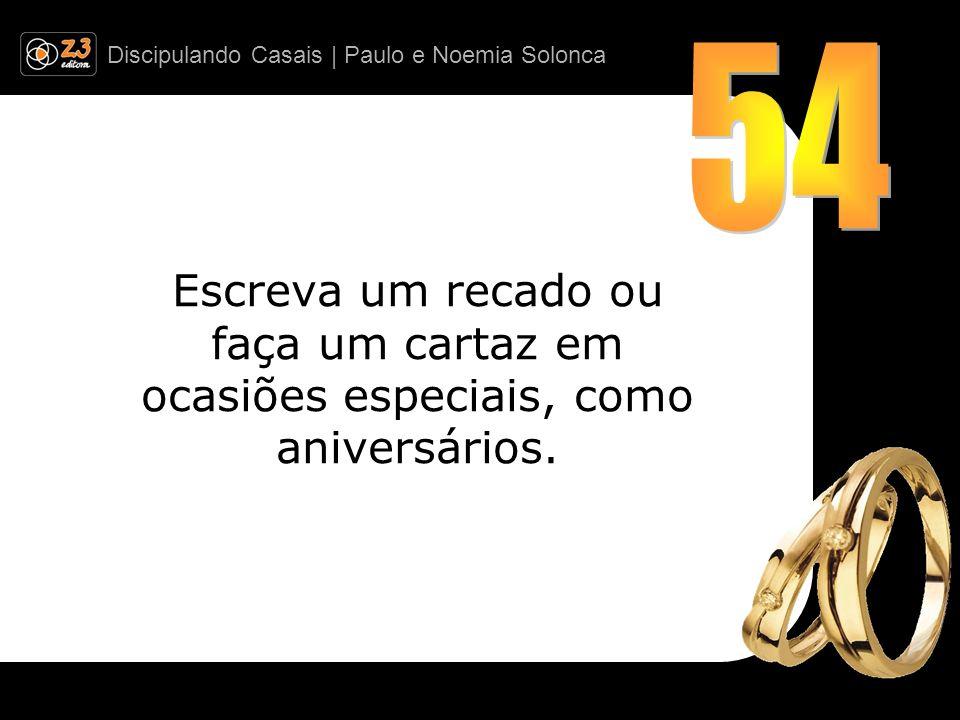 54 Escreva um recado ou faça um cartaz em ocasiões especiais, como aniversários.