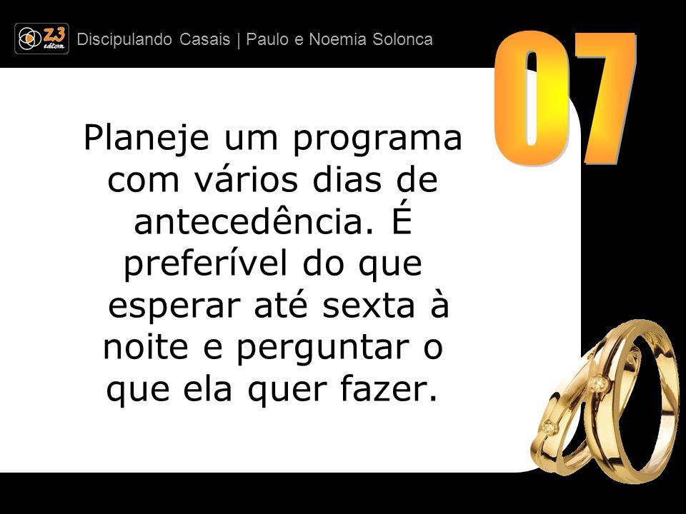 07 Planeje um programa com vários dias de antecedência.
