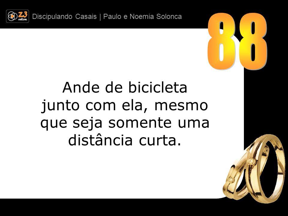 Ande de bicicleta junto com ela, mesmo que seja somente uma distância curta.