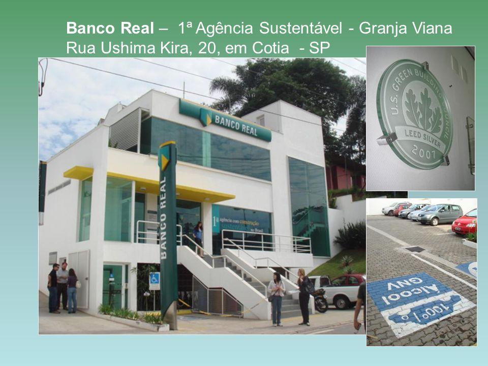 Banco Real – 1ª Agência Sustentável - Granja Viana