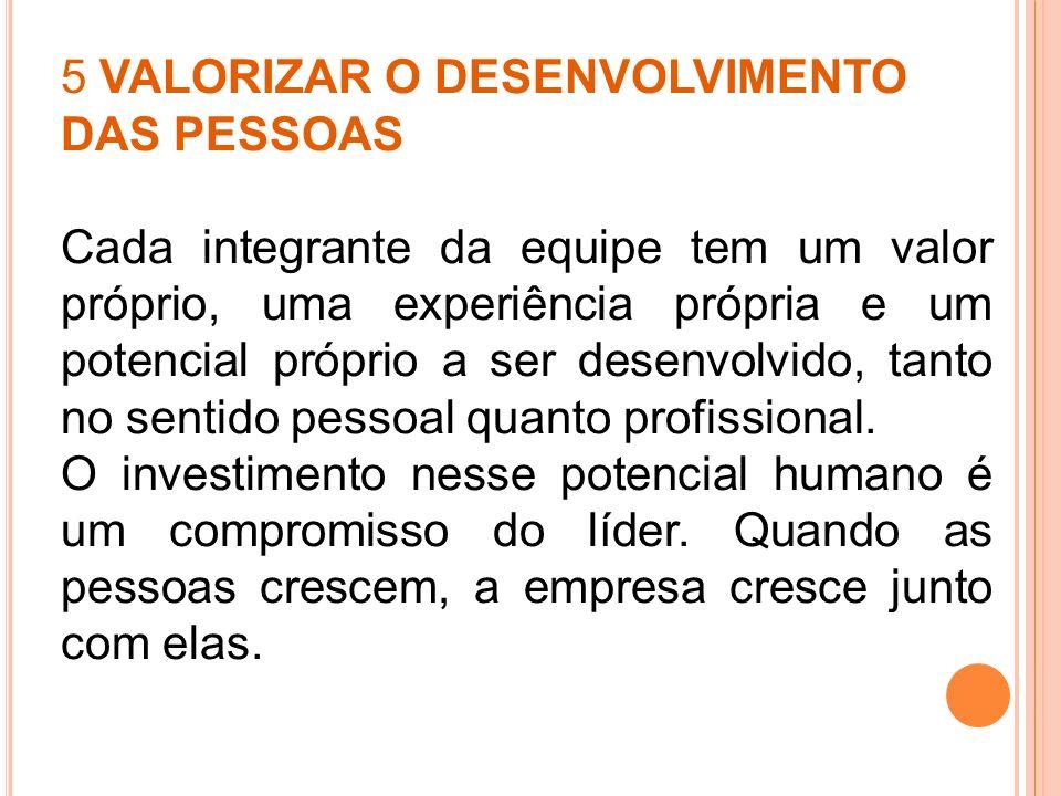 5 VALORIZAR O DESENVOLVIMENTO DAS PESSOAS