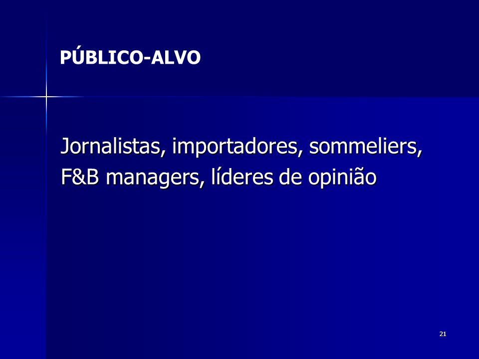 Jornalistas, importadores, sommeliers,