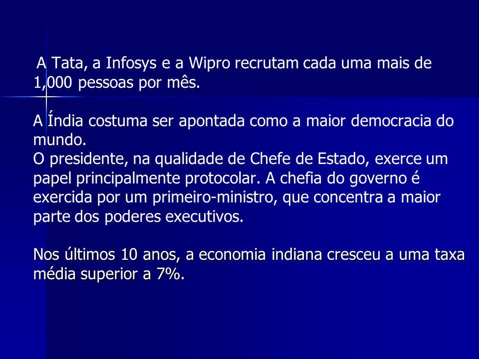 A Tata, a Infosys e a Wipro recrutam cada uma mais de 1,000 pessoas por mês.
