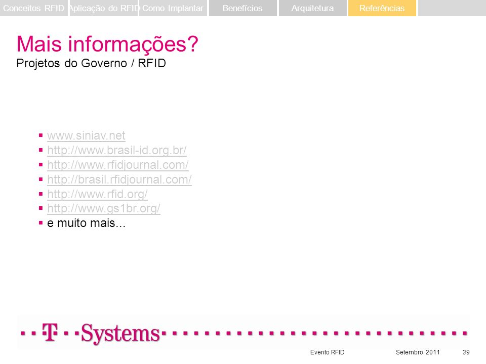 Mais informações Projetos do Governo / RFID