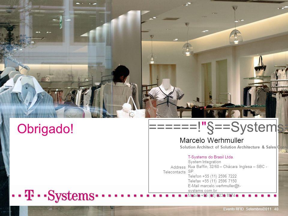 ======! §==Systems= Obrigado! Marcelo Werhmuller