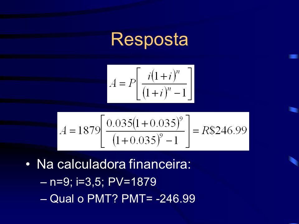 Resposta Na calculadora financeira: n=9; i=3,5; PV=1879
