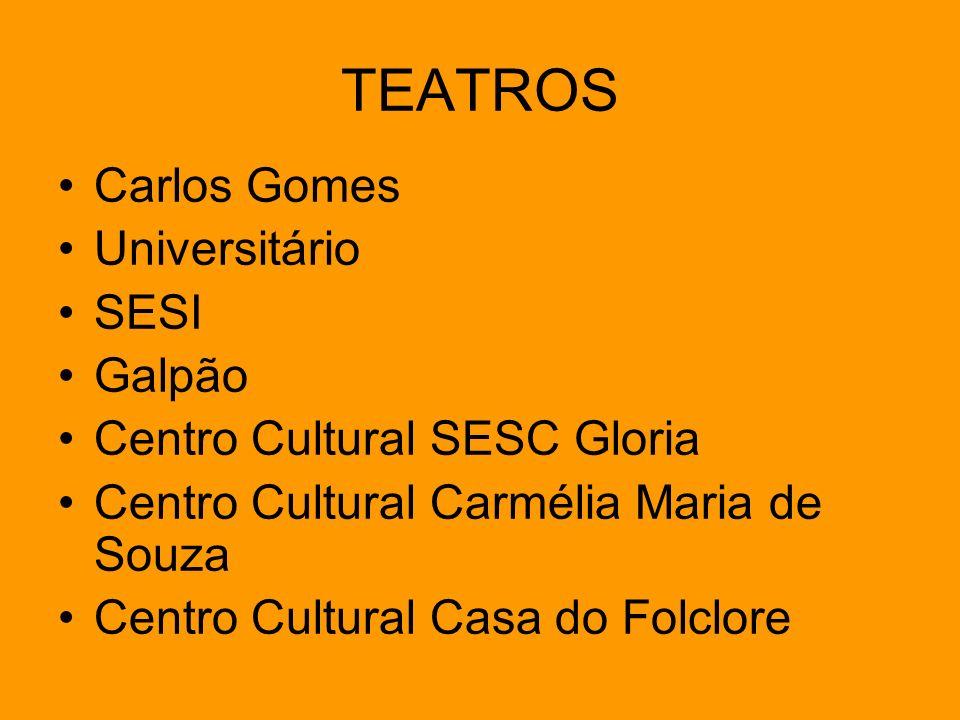 TEATROS Carlos Gomes Universitário SESI Galpão