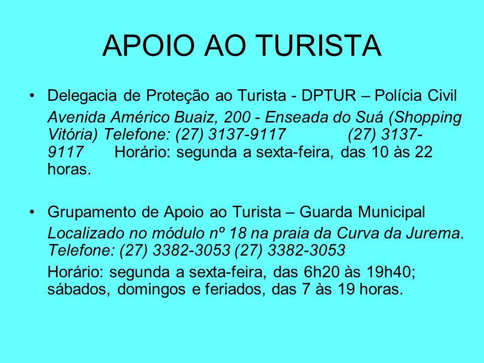APOIO AO TURISTA Delegacia de Proteção ao Turista - DPTUR – Polícia Civil.