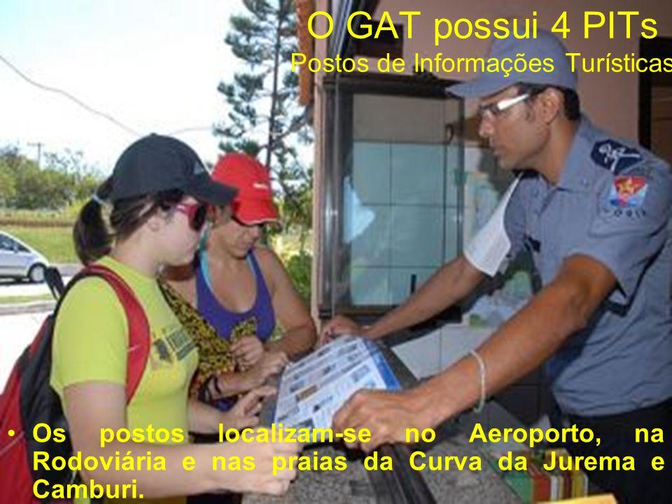 O GAT possui 4 PITs Postos de Informações Turísticas