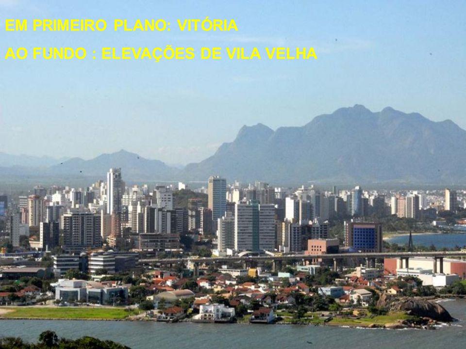 EM PRIMEIRO PLANO: VITÓRIA