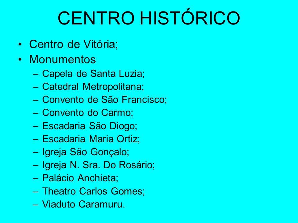 CENTRO HISTÓRICO Centro de Vitória; Monumentos Capela de Santa Luzia;
