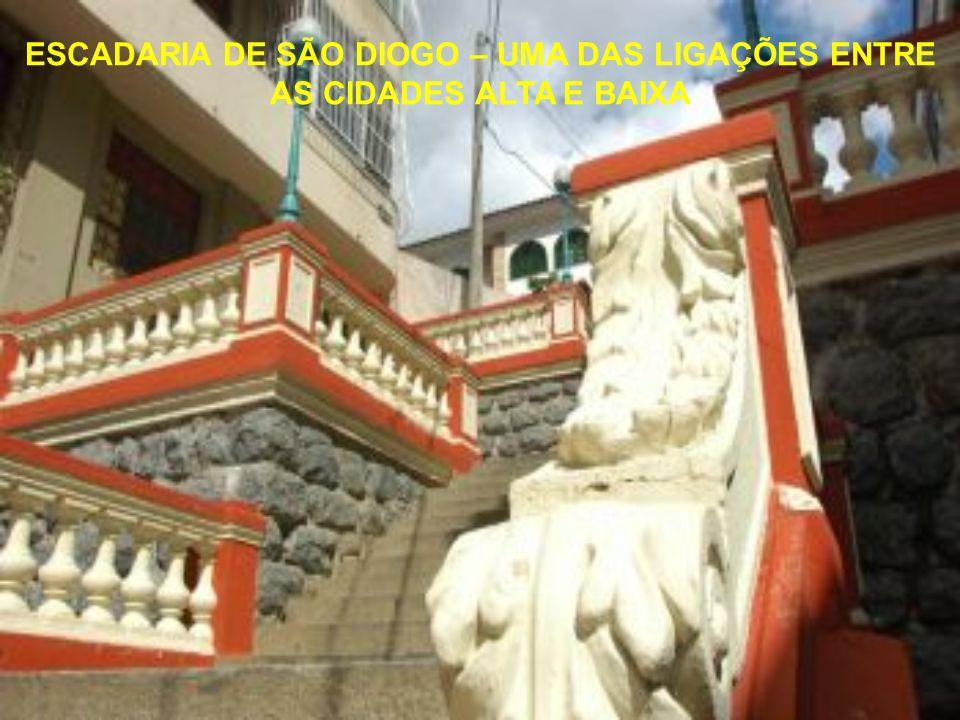 ESCADARIA DE SÃO DIOGO – UMA DAS LIGAÇÕES ENTRE AS CIDADES ALTA E BAIXA