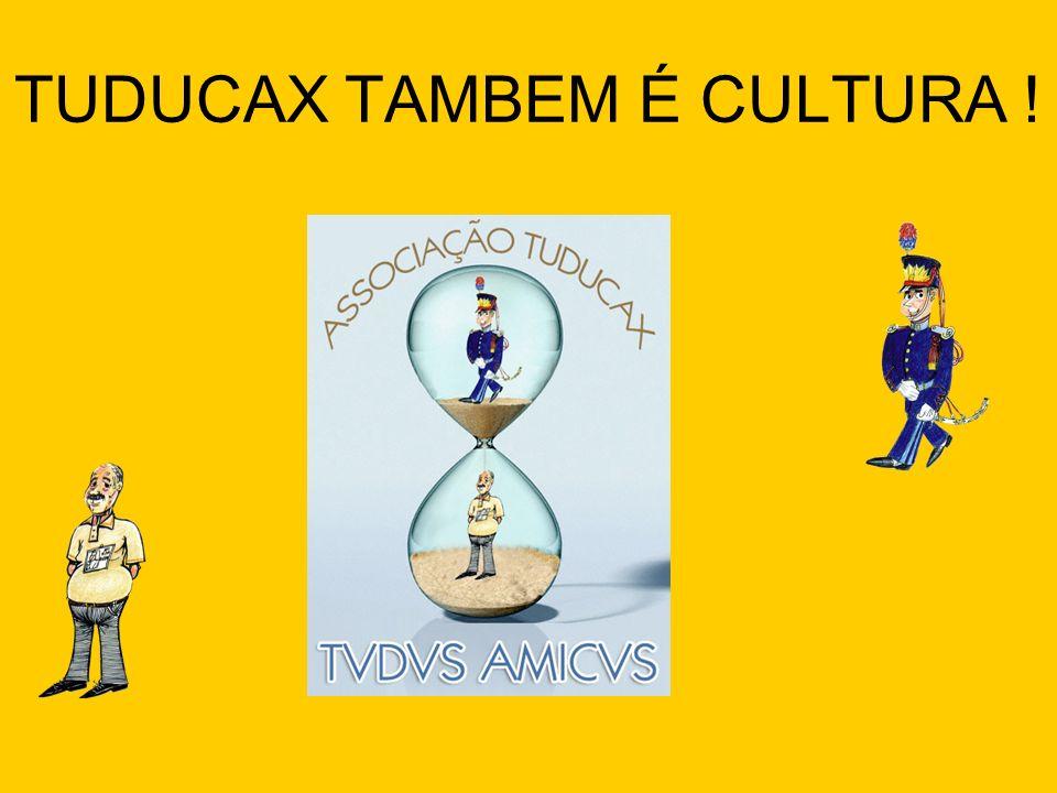 TUDUCAX TAMBEM É CULTURA !