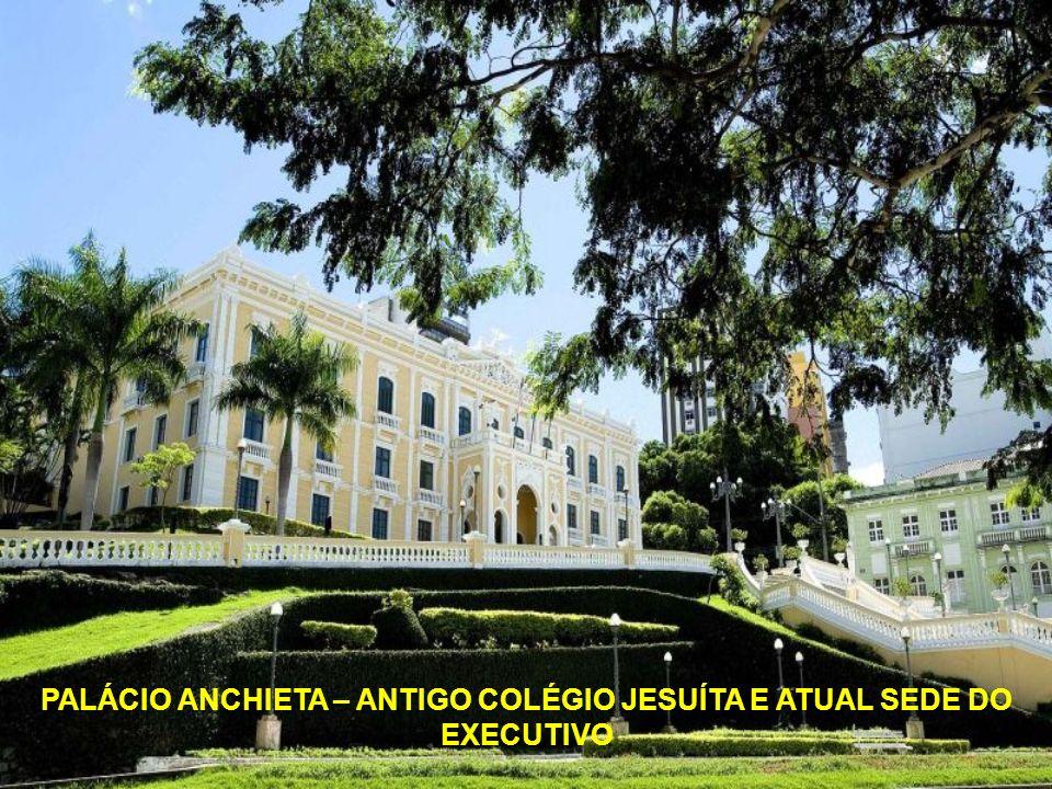 PALÁCIO ANCHIETA – ANTIGO COLÉGIO JESUÍTA E ATUAL SEDE DO EXECUTIVO