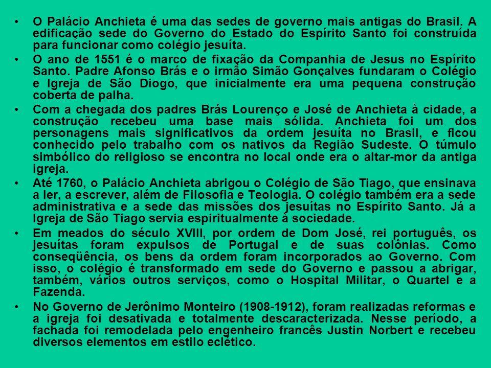O Palácio Anchieta é uma das sedes de governo mais antigas do Brasil