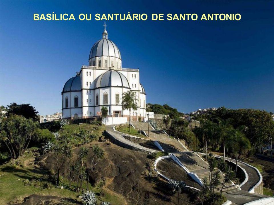 BASÍLICA OU SANTUÁRIO DE SANTO ANTONIO