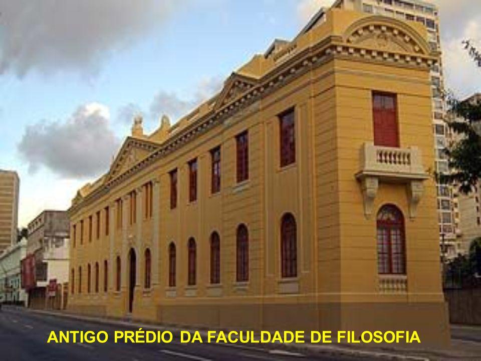 ANTIGO PRÉDIO DA FACULDADE DE FILOSOFIA