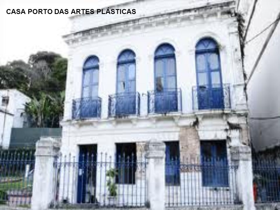 CASA PORTO DAS ARTES PLÁSTICAS
