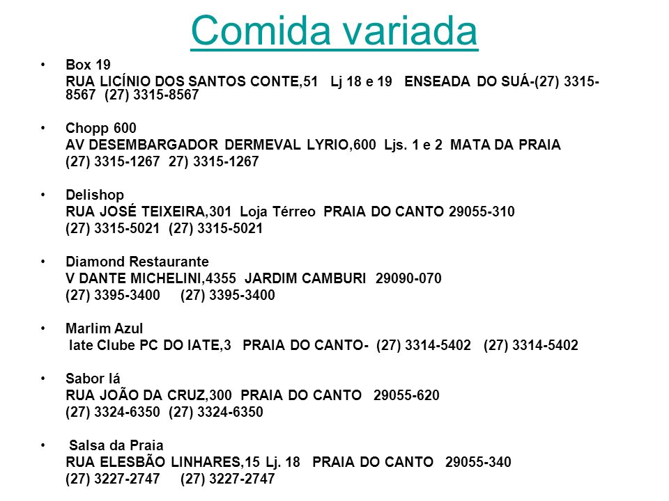 Comida variada Box 19. RUA LICÍNIO DOS SANTOS CONTE,51 Lj 18 e 19 ENSEADA DO SUÁ-(27) 3315-8567 (27) 3315-8567