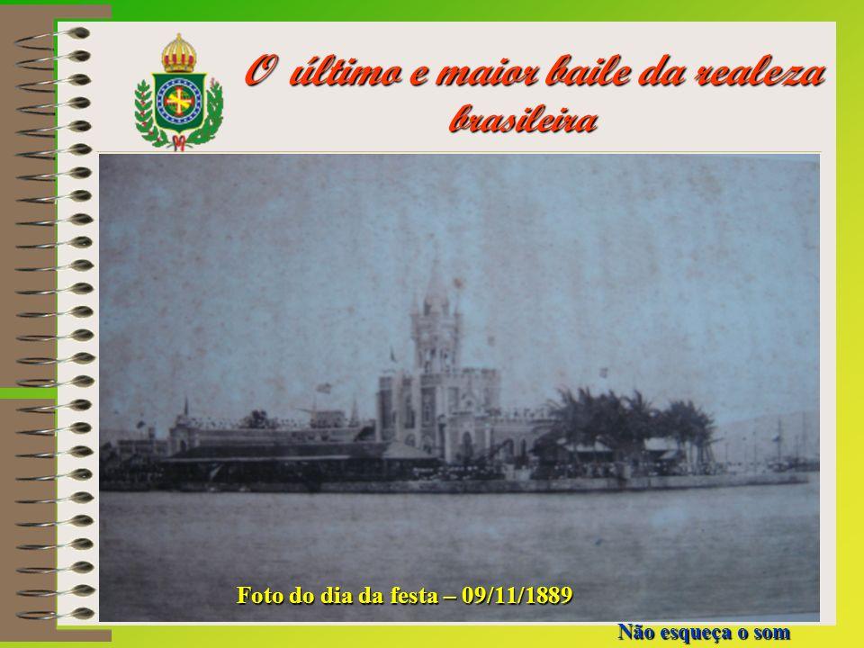 O último e maior baile da realeza brasileira
