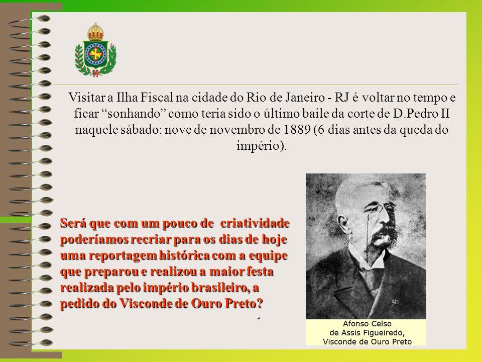 Visitar a Ilha Fiscal na cidade do Rio de Janeiro - RJ é voltar no tempo e ficar sonhando como teria sido o último baile da corte de D.Pedro II naquele sábado: nove de novembro de 1889 (6 dias antes da queda do império).