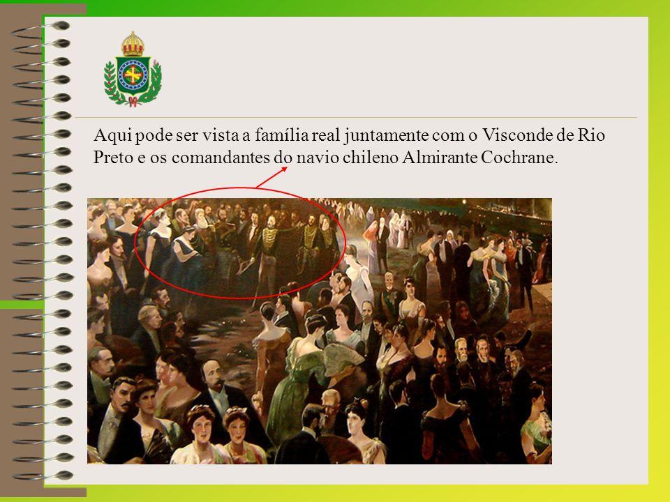 Aqui pode ser vista a família real juntamente com o Visconde de Rio Preto e os comandantes do navio chileno Almirante Cochrane.