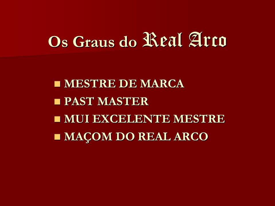 Os Graus do Real Arco MESTRE DE MARCA PAST MASTER MUI EXCELENTE MESTRE